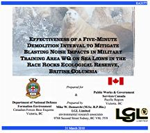 EFFECTIVENESS OF A FIVE-MINUTE DEMOLITION INTERVAL TO MITIGATE BLASTING NOISE IMPACTS IN MILITARY TRAINING AREA WQ ON SEA LIONS IN THE RACE ROCKS ECOLOGICAL RESERVE, BRITISH COLUMBIA, LGL, Mar 2010 (PDF)