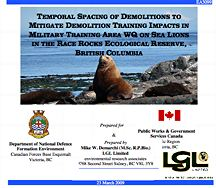 TEMPORAL SPACING OF DEMOLITIONS TO MITIGATE DEMOLITION TRAINING IMPACTS IN MILITARY TRAINING AREA WQ ON SEA LIONS IN THE RACE ROCKS ECOLOGICAL RESERVE, BRITISH COLUMBIA LGL, Mar 23 2009 (PDF)